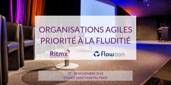 Flowcon 2018 organisations agiles